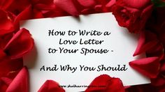How to Write a Love Letter to Your Spouse - and Why You Should