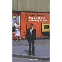 Papa was not a Rolling Stone - Sylvie Ohayon