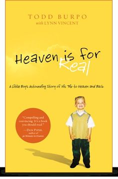 heaven is for real. http://media-cache5.pinterest.com/upload/22588435600545045_CbfW0KiJ_f.jpg addingfocus books worth reading