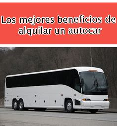 Los mejores beneficios de alquilar un autocar Cars, Camper Trailers, Places To Go, Traveling, Get Well Soon, Home