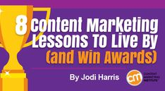 Learn how to create content worthy of industry recognition from these eight Content Marketing Award winners – Content Marketing Institute