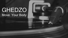 Ghedzo - Move Your Body EP / preview /