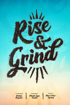 """""""Rise & Grind"""" [Coffeeshop Logo Branding Play-On-Words] – featuring Delisia typeface from Mahti Type Studio – art by Blue Collar Agency Food Typography, Typography Letters, Typography Design, Handwritten Fonts, New Fonts, Typography Inspiration, Graphic Design Inspiration, Types Of Lettering, Hand Lettering"""