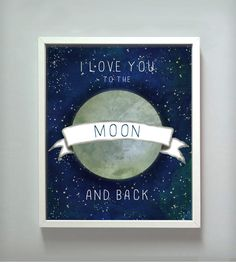 "Love You To The Moon Print. Ive said to my children since birth ""I Love U Past the Moon & Stars"" Not exactly the same, but nearly ; I Love You, Just For You, My Love, Moon Print, Life Quotes Love, Grafik Design, Inspire Me, Make Me Smile, To My Daughter"