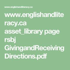 www.englishandliteracy.ca asset_library page rsbj GivingandReceivingDirections.pdf