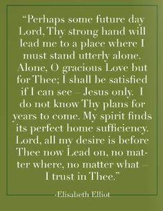 Lord...no matter where, no matter what, I trust in Thee.