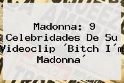 http://tecnoautos.com/wp-content/uploads/imagenes/tendencias/thumbs/madonna-9-celebridades-de-su-videoclip-bitch-im-madonna.jpg Bitch I M Madonna. Madonna: 9 celebridades de su videoclip ´Bitch i´m Madonna´, Enlaces, Imágenes, Videos y Tweets - http://tecnoautos.com/actualidad/bitch-i-m-madonna-madonna-9-celebridades-de-su-videoclip-bitch-im-madonna/