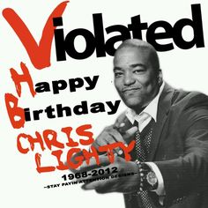 Happy Birthday Chris Lighty!! You May Be Gone But Definitely Not Forgotten! 1968-2012 ☆★☆★☆STAY PAYIN ATTENTION☆★☆★☆