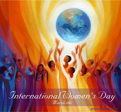 Celebrating all the Amazing Women in my life. This is YOU! ~ International Women's Day, March 8th <3