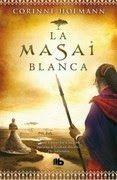 Mis Momentos De Relax. : La Masai Blanca- Corinne Hofmann.