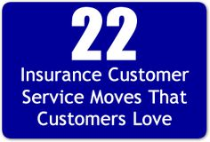 22 Insurance Customer Service Moves That Customers Love