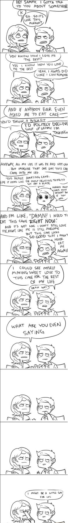 Destiel as explained by Dean Winchester with pie & cake.  Comic by consulting-cannibal on Tumblr.