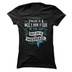Theres a Million Fish in the Sea but Im a Mermaid T Shirt. Size small to 3x.