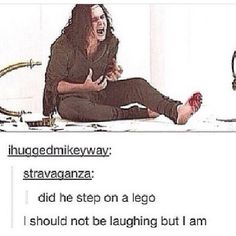 He definitely stepped on a Lego...That's not funny, that's what I yell at people when they cut me off