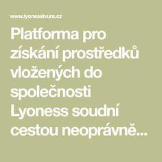 Platforma pro získání prostředků vložených do společnosti Lyoness soudní cestou neoprávněné užívání prostředků