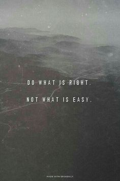 Do What Is Right, Not What Is Easy life quotes life motivation motivational quotes life quotes and sayings life inspiring quotes life image quotes Words Quotes, Wise Words, Quotes Quotes, Wisdom Quotes, Yoga Quotes, Qoutes Of Life, Music Quotes, Relationship Quotes, Wise Qoutes
