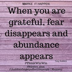 When you are grateful, fear disapears and abundance appears. @inner.resources.wellness www.2r.co.za Seven Habits, 7 Habits, Seek First To Understand, Highly Effective People, Job Seekers, Abundance, Grateful, Inspirational Quotes, Wellness