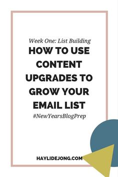 One of the biggest tasks for any online entrepreneur or blogger is growing an email list. In my New Years Blog Prep series we are talking about different ways to grow your email list for the first week. List building tip number one talks about using conte