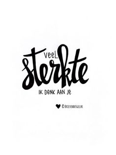 Veel sterkte ©️ www.brievenbusgeluk.nl Hand Lettering Fonts, Creative Lettering, Brush Lettering, Text Quotes, Words Quotes, Chrismas Cards, Live Love Life, Wish Quotes, Write It Down