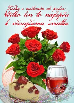 prianie k narodeninám a meninám Good Morning Cards, 40th Wedding Anniversary, Ale, Raspberry, Alcoholic Drinks, Gender, Food And Drink, Birthday Parties, Table Decorations