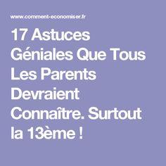 17 Astuces Géniales Que Tous Les Parents Devraient Connaître. Surtout la 13ème !