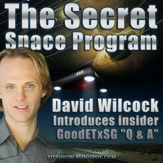 "Stillness in the Storm : David Wilcock Introduces his Secret Space Program ""Insider"": GoodETxSG"