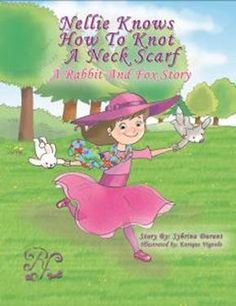 #NeckScarf Nellie Knows How To Knot A Neck Scarf - A Rabbit And Fox Story By Sybrina Durant.  Great gift for girls.  Available in Kindle, Epub, Soft Cover and Hard Back.