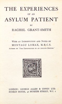 The Experiences of an Asylum Patient. By Rachel Grant-Smith, 1922.