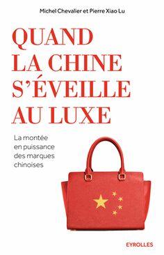 Quand la Chine s'éveiller au luxe : la montée en puissance des marques chinoises /Michel Chevalier / IAE Bibliothèque, Salle de lecture - 655.7 CHE