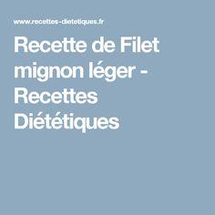 Recette de Filet mignon léger - Recettes Diététiques
