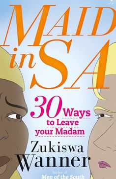 Main in SA by South African writer Zukiswa Wanner.