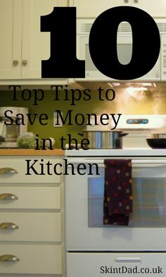 Top 10 Tips to Save Money in the Kitchen | The Skint Dad Blog