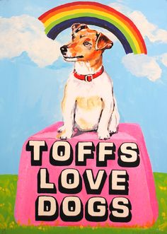 Toffs Love Dogs