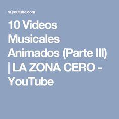 10 Videos Musicales Animados (Parte III)   LA ZONA CERO - YouTube