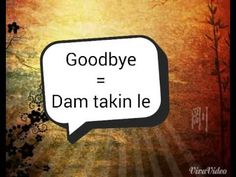 I DAM EM?- HOW ARE YOU? Some quick mizo lesson :)