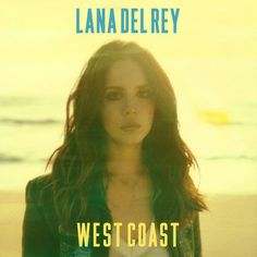 Lana del Rey - West Coast I love this picture!!!