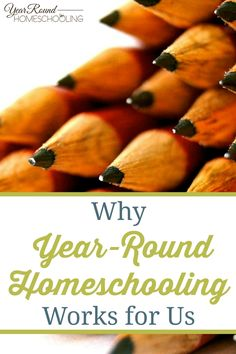 Why Year-Round Homeschooling Works for Us - By Annette #Homeschooling #Help #Encouragement