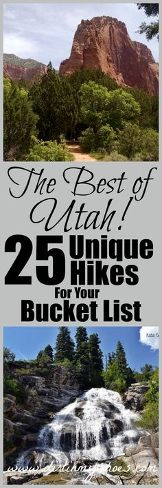 The Best of Utah! 25 Unique Hikes For Your Bucket List    This list is awesome and I can't wait to try these!