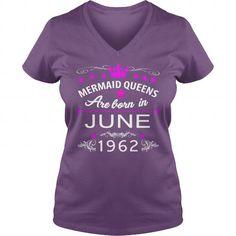 Cool 1962 June mermaid queens 1962 June BORN BIRTHDAY SHIRTS1962 June  TSHIRT mermaid queens  i love mermaid queens love mermaid queens 1962 June  1962 Junetshirts lmermaid queens 1962 June  T shirts