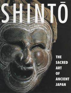 Shinto: The Sacred Art of Ancient Japan: Victor Harris: 9780714114989: Amazon.com: Books