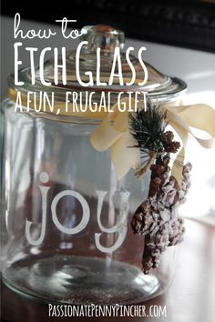 Learn how to etch glass, then fill it with baking supplies for your favorite cookie recipe and give as a gift this Christmas - great frugal gift idea! Homemade Christmas Gifts, Homemade Gifts, Christmas Diy, Glass Etching, Etched Glass, Inexpensive Gift, Mason Jar Crafts, Mason Jars, Jar Gifts