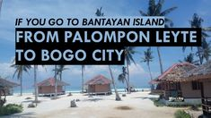 How to go to Bantayan Island from Palampon Leyte via Bogo City Bantayan Island Cebu, Leyte, Santa Fe, Philippines, To Go, Uber, Taxi, City, Beach