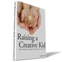 "Raising a Creative Kid ebook! ""Simple strategies for igniting and nurturing that creative spark"" -- love it!"