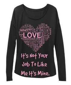 It's Not Your  Job To Like  Me It's Mine. Black Long Sleeve T-Shirt Front