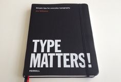 University graphics lecturer Jim Williams' A4 Type Matters! booklet, originally created to hand to his students, has been expanded and is set to be published in April as a notebook-style 160 page, faux leather covered book (Merrell, £17.95).