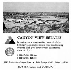 Vintage ads for South Palm Springs' Canyon View Estates condos, designed by famed architect William Krisel and built by the Alexander Construction Company for Roy Fey in 1962.   http://www.pscondos.com/canyon-view-estates-vintage-ads/
