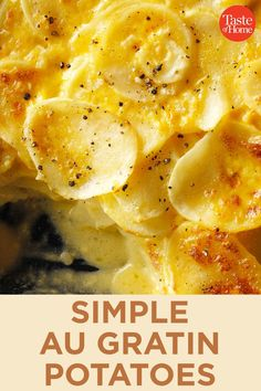These homemade au gratin potatoes are always welcome at our dinner table, and they& so simple to make. A perfect complement to ham, this homey potato gratin also goes well with pork, chicken and other entrees. —Cris O& Virginia Beach, Virginia Scalloped Potatoes Easy, Scalloped Potato Recipes, Easy Potato Recipes, Recipes With Potatoes, Russet Potato Recipes, Scallop Potatoes, Scallop Recipes, Potato Sides, Potato Side Dishes