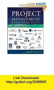 Project Management Best Practices Achieving Global Excellence (9780471793687) Harold Kerzner , ISBN-10: 047179368X  , ISBN-13: 978-0471793687 ,  , tutorials , pdf , ebook , torrent , downloads , rapidshare , filesonic , hotfile , megaupload , fileserve