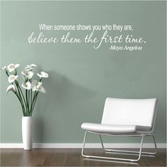 Vinyl Wall Decal Art Saying Quote Decor When Someone Shows You Maya Angelou