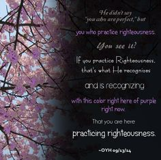 If you practice Righteousness...
